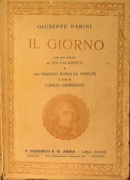 """Negli stessi anni in cui componeva le odi """"illuministiche"""" Parini lavorò ad un poema in endecasillabi sciolti che mirava a rappresentare satiricamente l'aristocrazia del tempo: l'opera si collegava quindi all'impegno […]"""